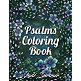 Psalms Coloring Book: An Adult Coloring Book with Inspirational Bible Quotes, Christian Religious Lessons, and Relaxing Flowe