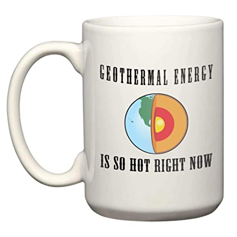 Amazon.com: Geothermal Energy Is So Hot Right Now - Tazas de ...