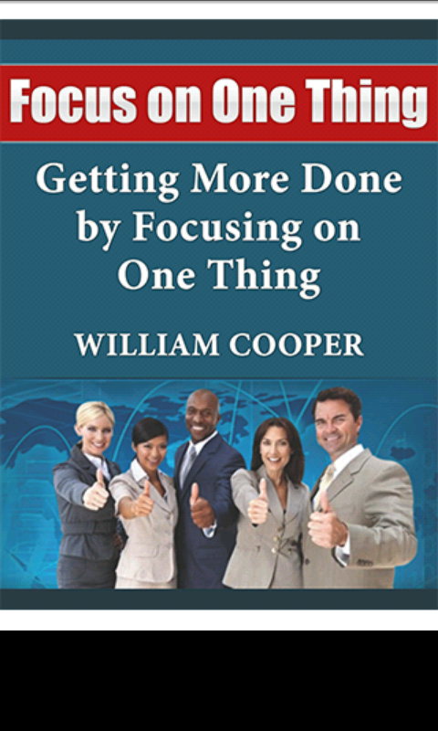 Focus on One Thing: Getting More Done by Focusing on One