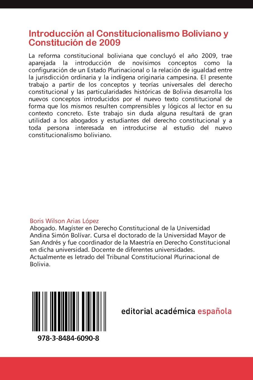 Introduccion Al Constitucionalismo Boliviano y Constitucion de 2009: Amazon.es: Arias L. Pez, Boris Wilson: Libros
