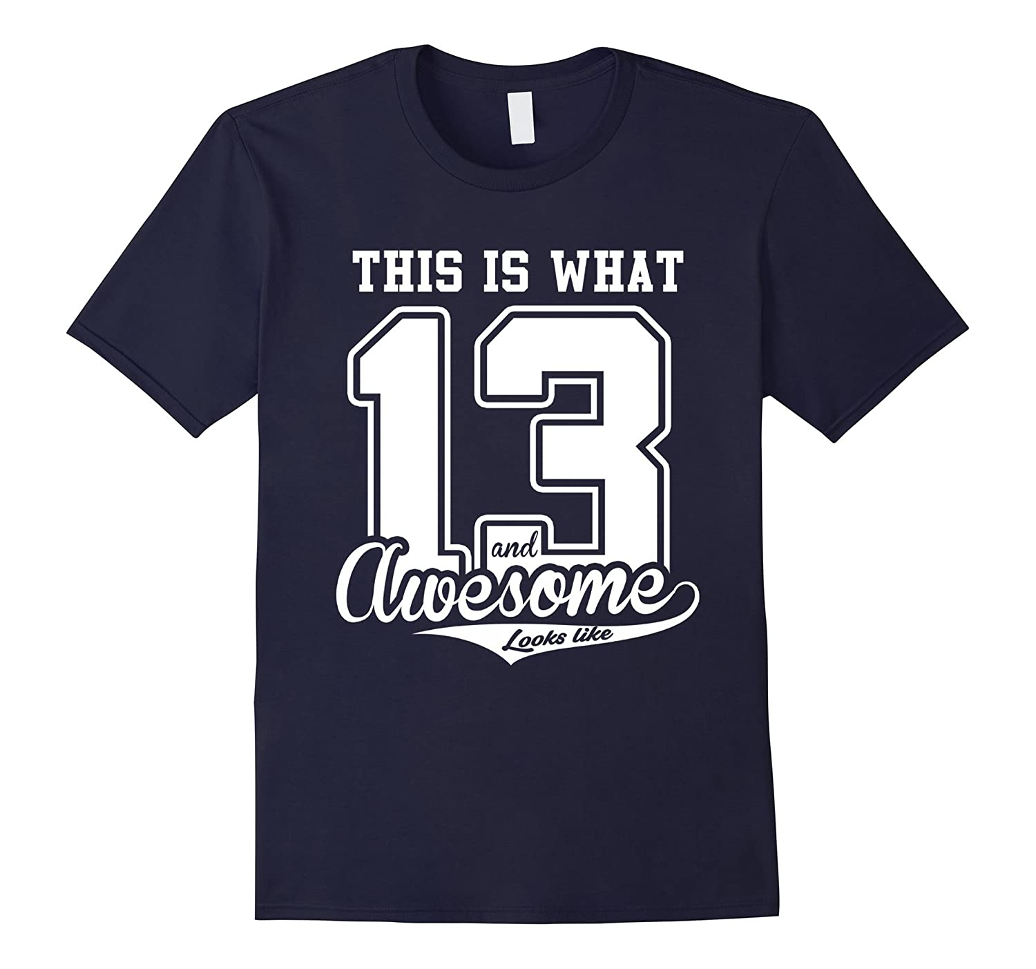 13th Birthday Gift T-Shirt 13 and Awesome Gift Shirt-TH