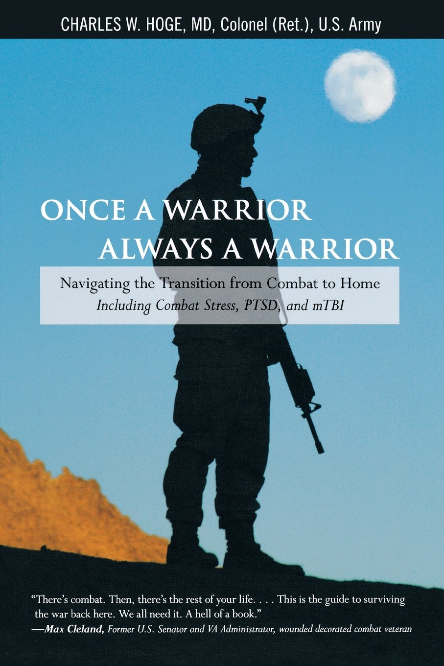 Once a Warrior--Always a Warrior: Navigating The Transition From Combat To Home--Including Combat Stress, Ptsd, And Mtbi pdf epub