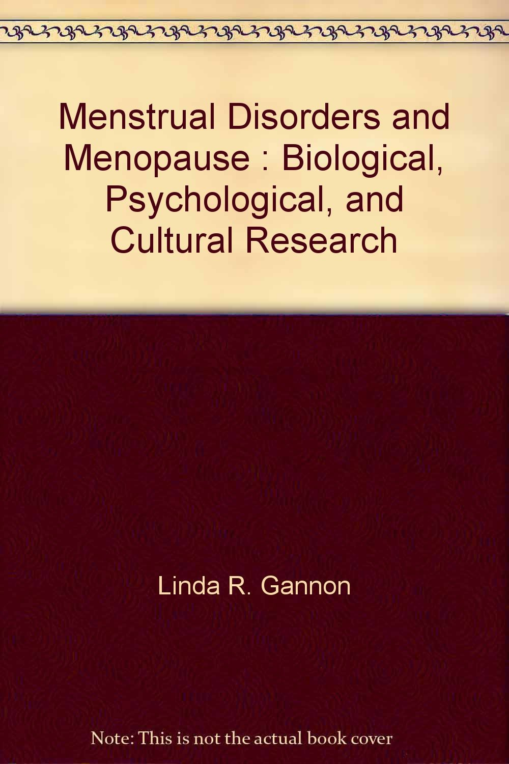 Menstrual Disorders and Menopause : Biological, Psychological, and Cultural Research