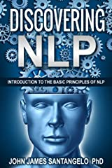 Discovering NLP: Introduction To The Basic Principles Of NLP Paperback