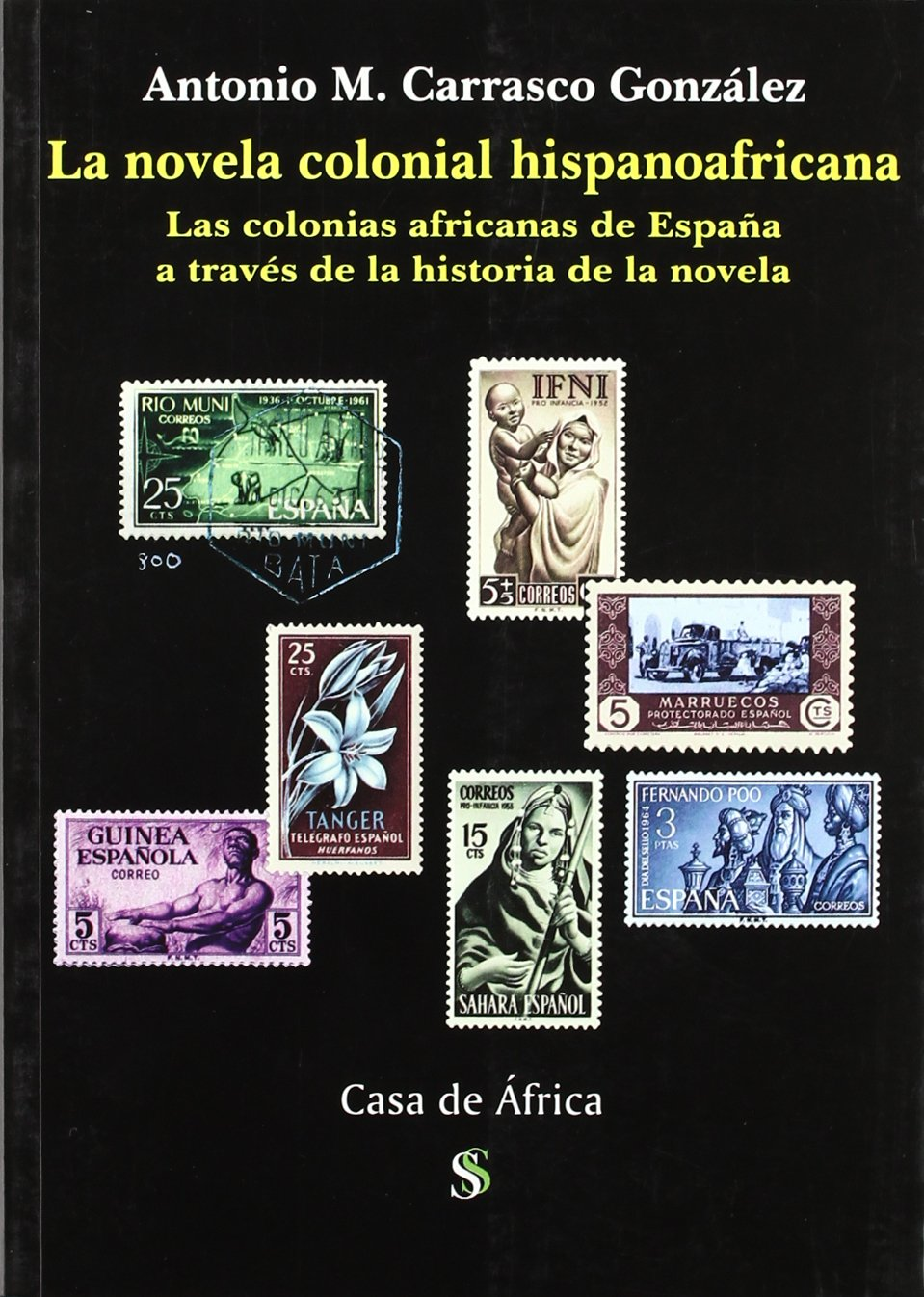 Novela colonial hispanoafricana, la: Amazon.es: Antonio Carrasco González: Libros
