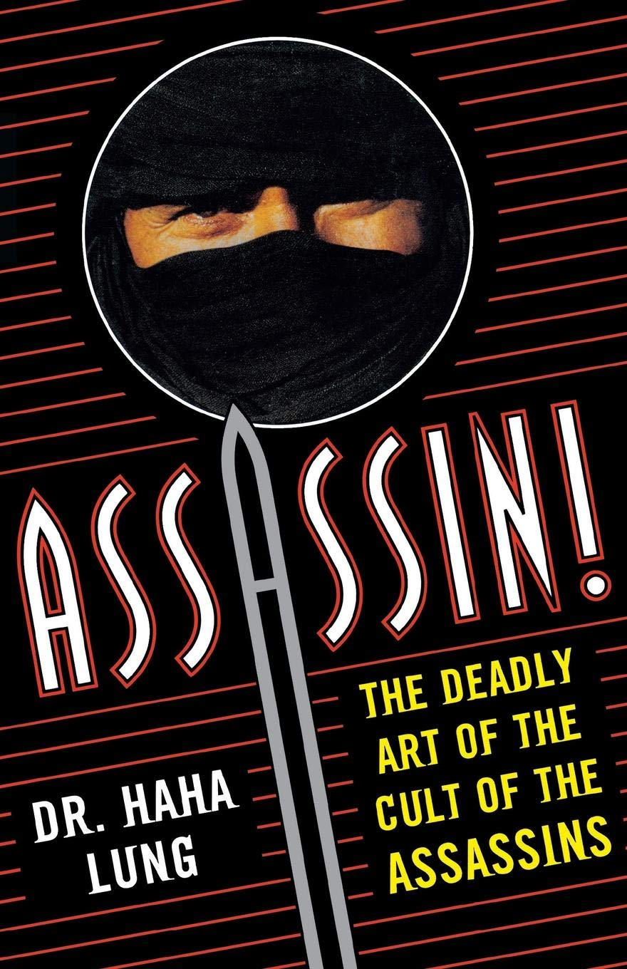 Assassin!: The Deadly Art of the Cult of the Assassins ...