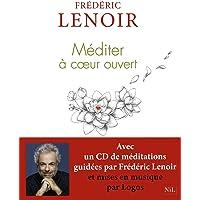 Méditer à cœur ouvert: (1 CD audio)