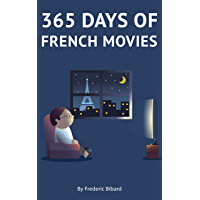 365 days of French Movie: A Guide to Learn French by Watching French Films + Daily Movie Recommendations (English Edition)
