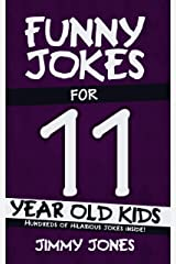 Funny Jokes For 11 Year Old Kids: Hundreds of really funny, hilarious Jokes, Riddles, Tongue Twisters and Knock Knocks for 11 year old kids! (Let's Laugh Series All Ages 5-12 Book 7) Kindle Edition