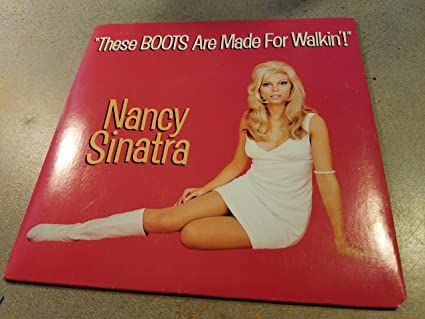 0a18a4875 NANCY SINATRA - These Boots Are Made for Walkin  how Does That Grab ...
