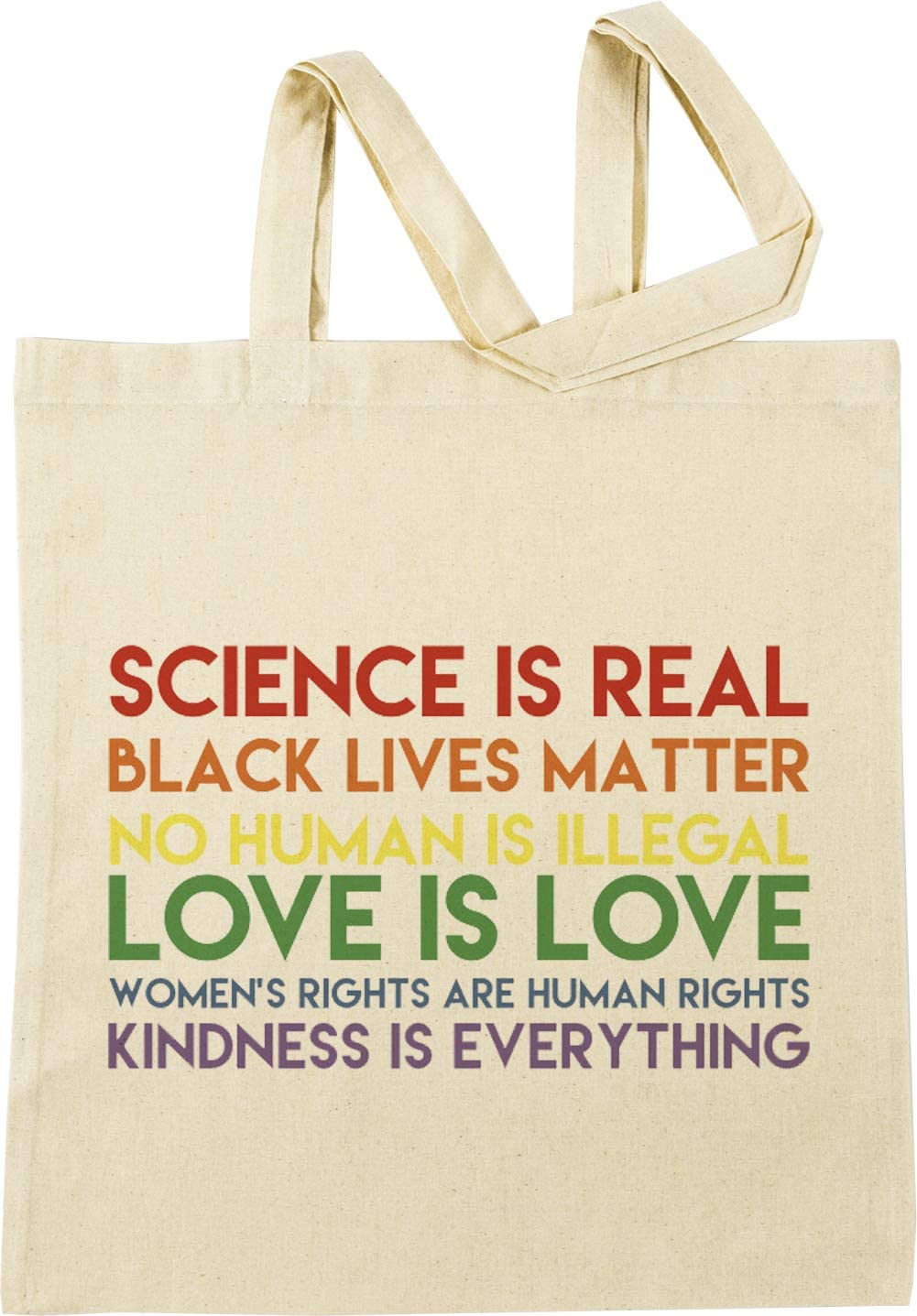 Science Is Real Black Lives Matter No Human Is Illegal Love Is Love Women S Rights Are Human Rights Kindness Is Everything Beige Einkaufstasche Küche Haushalt
