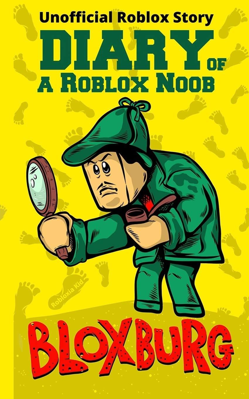 Diary Of A Roblox Noob Roblox Bloxburg Roblox Book 15 Kid