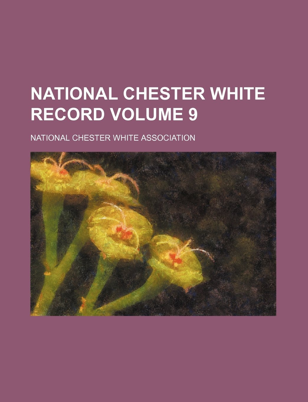 Download National Chester White record Volume 9 ebook