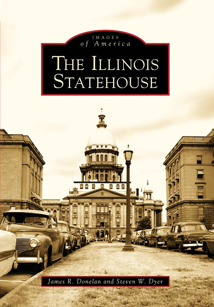 The Illinois Statehouse (Images of America) ebook