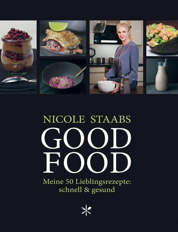 Good Food: Meine 50 Lieblingsrezepte: schnell & gesund
