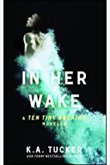 In Her Wake: A Ten Tiny Breaths Novella (The Ten Tiny Breaths Series Book 2) Kindle Edition
