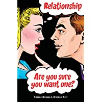 Relationship. Are You Sure You Want One?