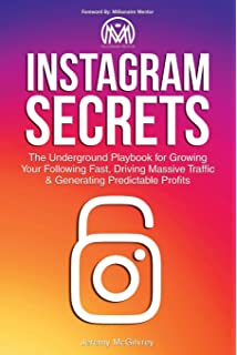 Instagram Secrets: The Underground Playbook For Growing Your Following  Fast, Driving Massive Traffic U0026
