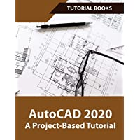 AutoCAD 2020 A Project-Based Tutorial: Floor Plans, Elevations, Printing, 3D Architectural Modeling, and Rendering