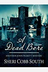 A Dead Bore: Another John Pickett Mystery (John Pickett Mysteries Book 2) Kindle Edition