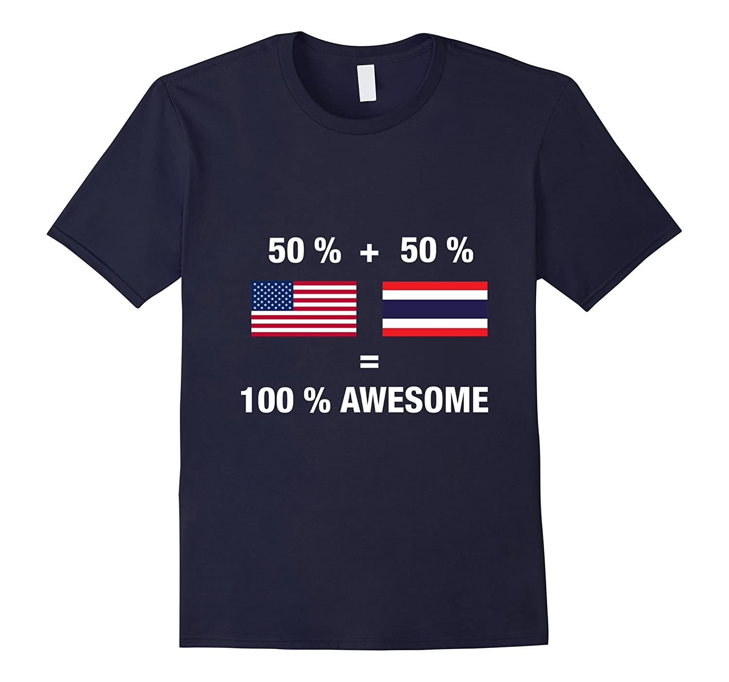 Half Thai Half American 100% Awesome Thailand Flag Shirt-FL