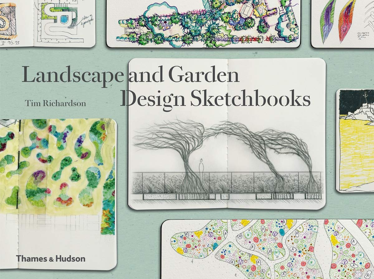 Landscape And Garden Design Sketchbooks Richardson Tim 9780500518045 Amazon Com Books
