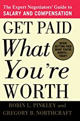 Get Paid What You're Worth: The Expert Negotiators' Guide to Salary and Compensation Paperback
