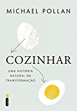 Cozinhar: uma história natural de transformação