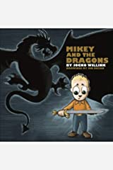 Mikey and the Dragons Empowering Kids to Overcome Their Fears this Holiday Season!: 1 Hardcover