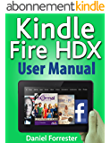 Kindle Fire HDX User Manual: The Ultimate Guide for Mastering Your Kindle HDX (English Edition)