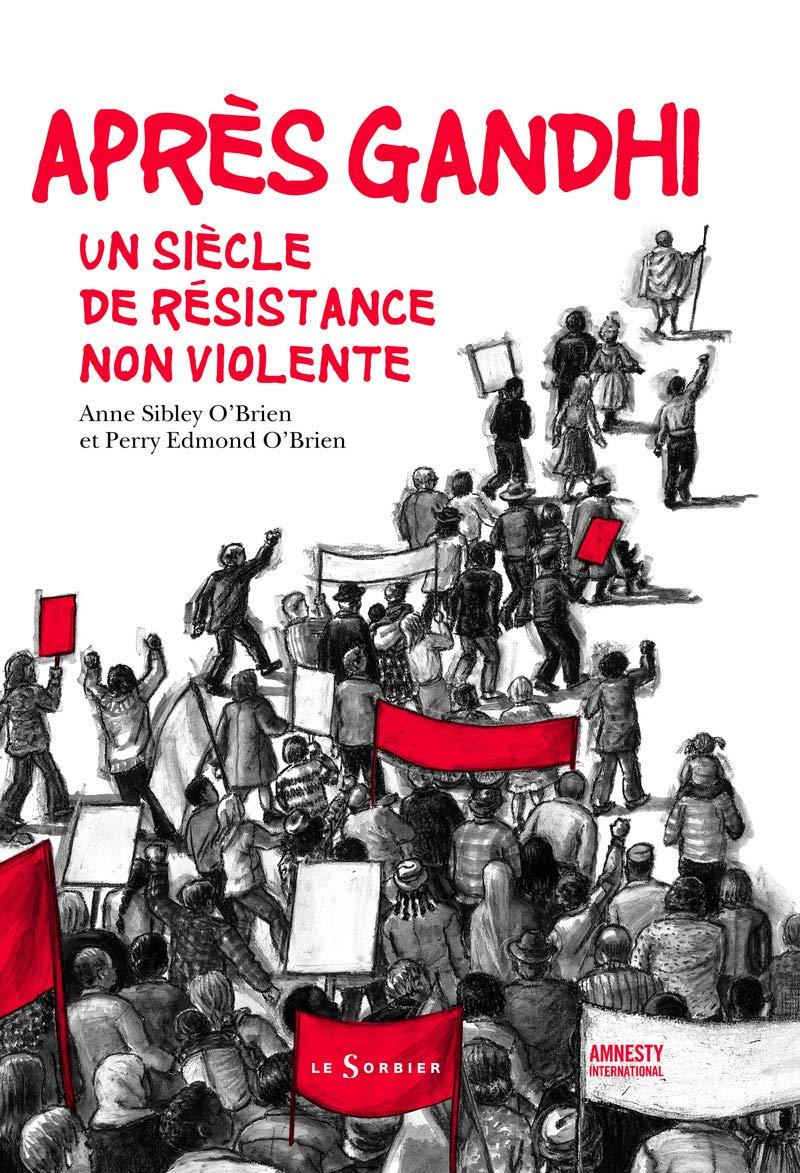 Apr's Gandhi. Un Si'cle de R'Sistance Non Violente (English and French Edition) PDF