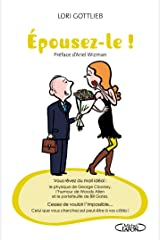 Epousez-le ! (French Edition) Kindle Edition