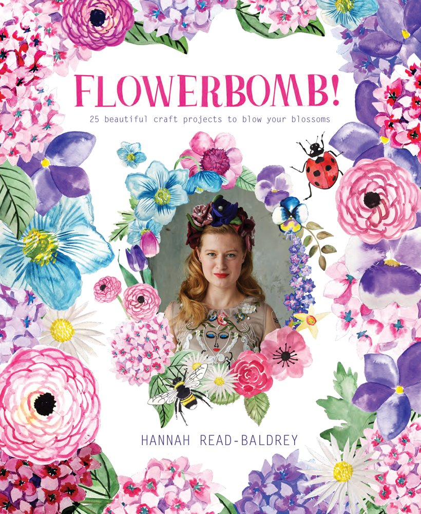 Flowerbomb!: 25 Beautiful Craft Projects to Blow Your Blossoms