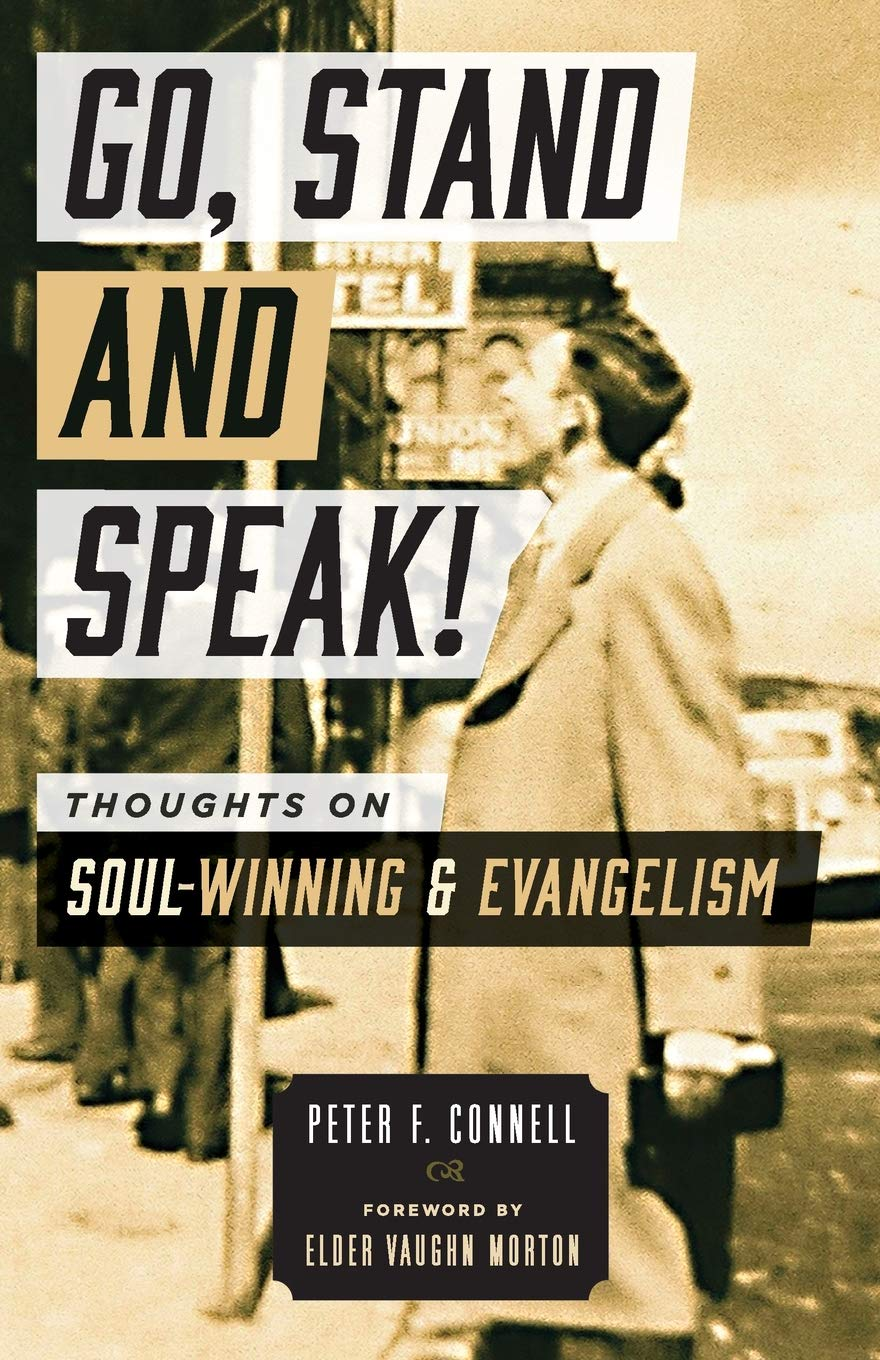 Go, Stand and Speak!: Thoughts on Soul-Winning and ...