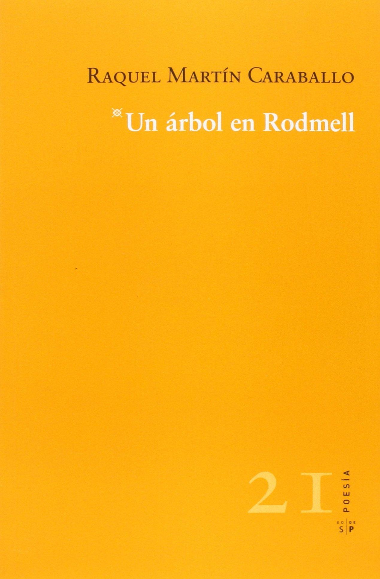 UN ÁRBOL EN RODMELL (Poesia (salto De Pagina)): Amazon.es: RAQUEL MARTÍN CARABALLO: Libros