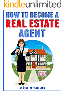 Good How To Become A Real Estate Agent: The Ultimate Guide To A Successful  Career As