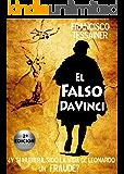 El falso Da Vinci: ¿Pudo ser la vida y obra de Leonardo un FRAUDE? (Spanish Edition)
