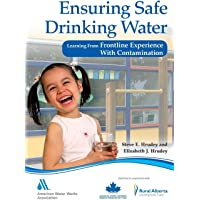 Ensuring Safe Drinking Water: Learning from Frontline Experience with Contamination