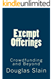Exempt Offerings (Private Placement Handbooks) (English Edition)