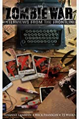 Zombie War: Interviews from the Frontline Kindle Edition