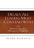 Delays All Leaders Must Contend With: Understanding God's Timing and Faithfulness (Life Impact Series)