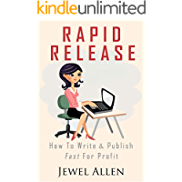 Rapid Release: How to Write & Publish Fast For Profit