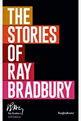 The Stories of Ray Bradbury Kindle Edition