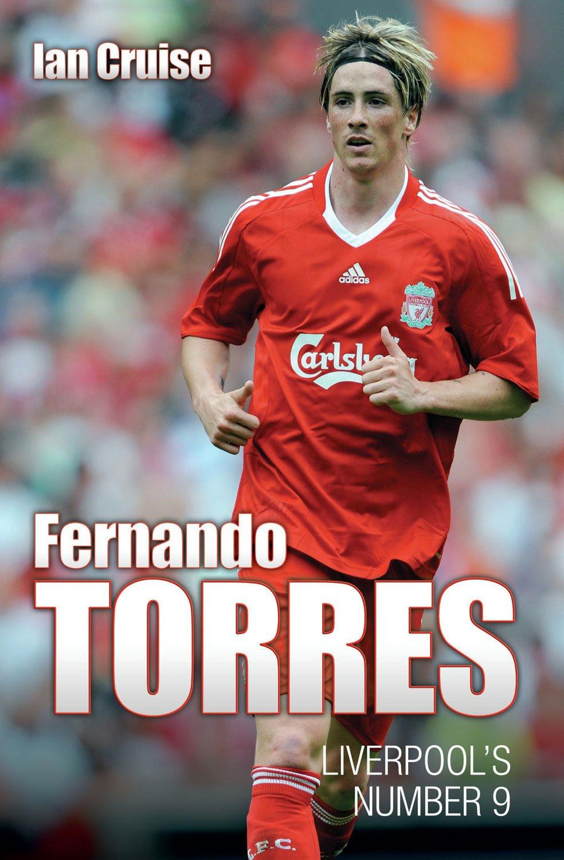 Fernando Torres: Liverpools Number 9: Amazon.es: Cruise, Ian: Libros en idiomas extranjeros