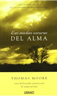 Las Noches Oscuras Del Alma/Dark Nights of the Soul: Encontrar la luz en