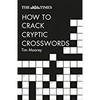 The Times How to Crack Cryptic Crosswords (English Edition)