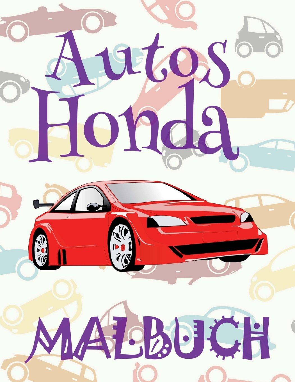 ✌ Autos Honda ✎ Malbuch Autos ✎ Malbuch 8 Jahre ✍ Malbuch 8 Jährige: ✎ Cars Honda ~ Coloring Book Cars ~ Coloring Book 6 ... Honda: Malbuch (Volume 1) (German Edition) pdf epub