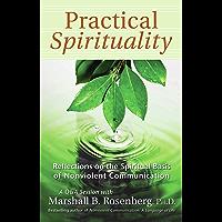 Practical Spirituality: The Spiritual Basis of Nonviolent Communication (Nonviolent Communication Guides) (English…