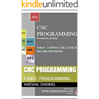 CNC PROGRAMMING FOR FANUC: CNC PROGRAMMING FOR LATHE AND MILLING (English Edition)