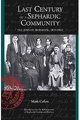 Last Century of a Sephardic Community: The Jews of Monastir, 1839-1943 Hardcover